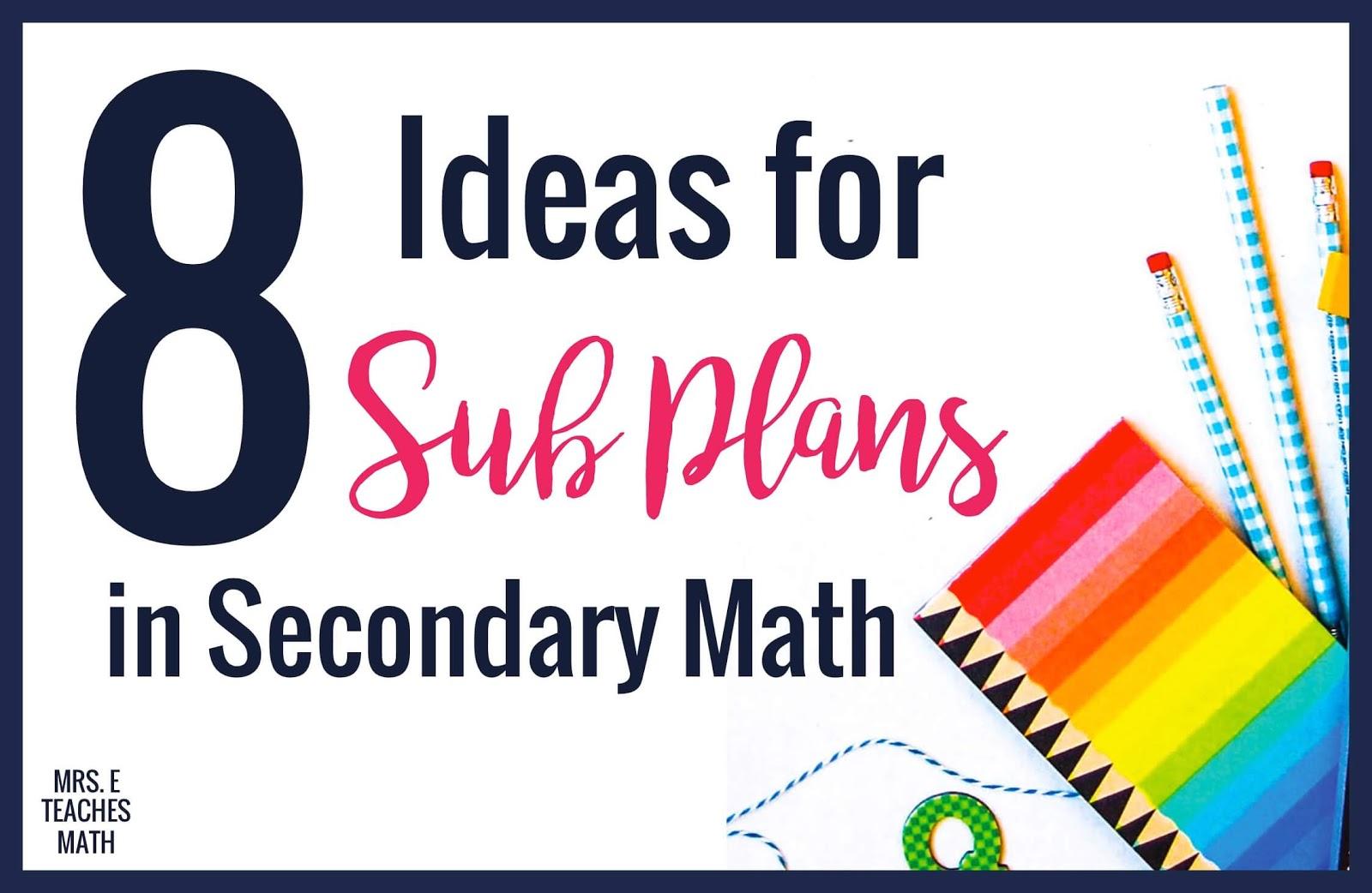 8 Ideas for Sub Plans in Secondary Math   Mrs. E Teaches Math [ 1042 x 1600 Pixel ]