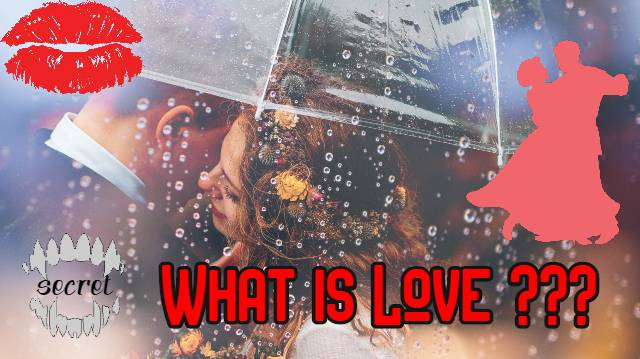 Secret What is Love ?