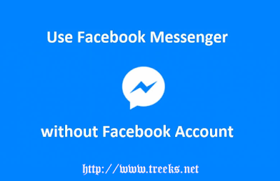 HOW TO USE FACEBOOK MESSENGER WITHOUT A FACEBOOK ACCOUNT ~ Treeks