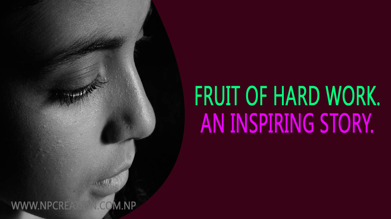 fruit of hard work. An inspiring story. Must read once.