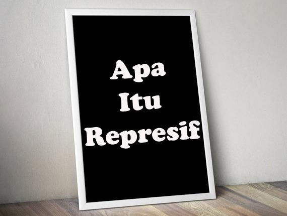 Apa Itu Represif