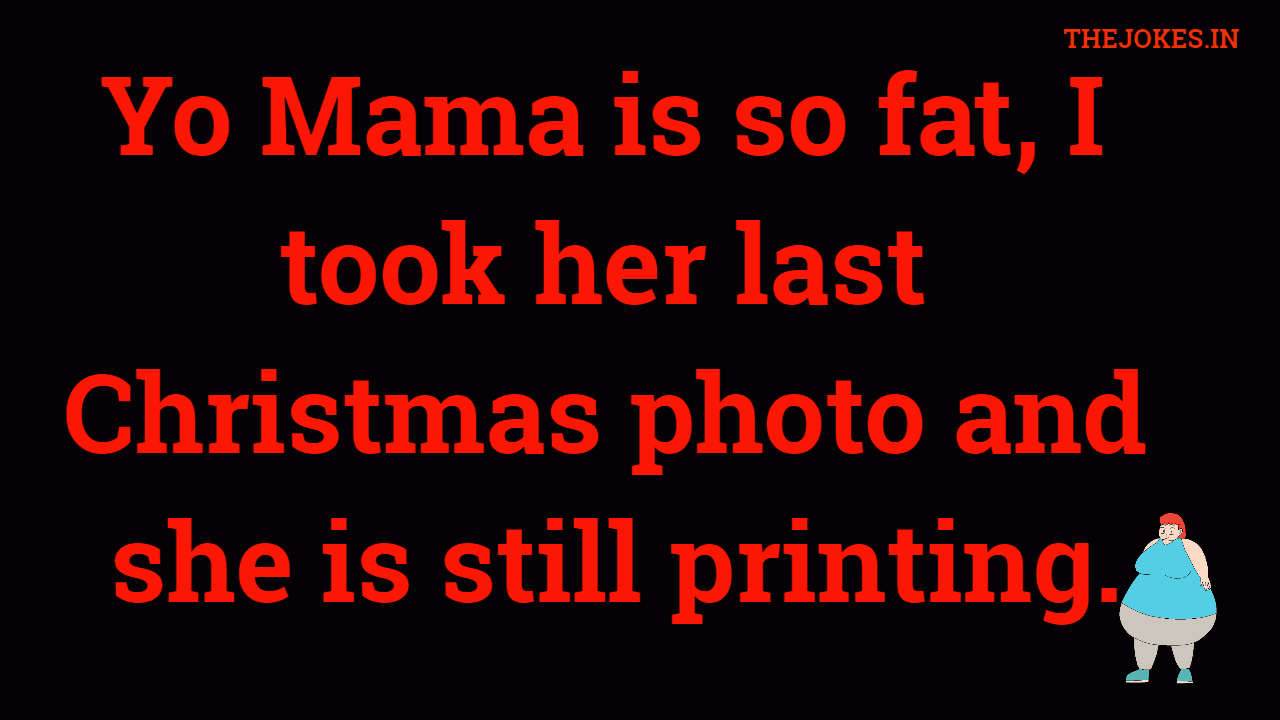 Jokes ugly momma your Yo Mamma