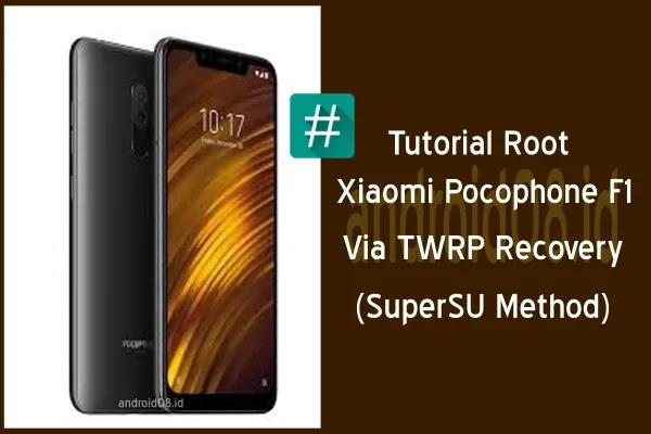 Cara Root Xiaomi Pocophone F1 Beryllium Via TWRP Recovery (SuperSU Method)