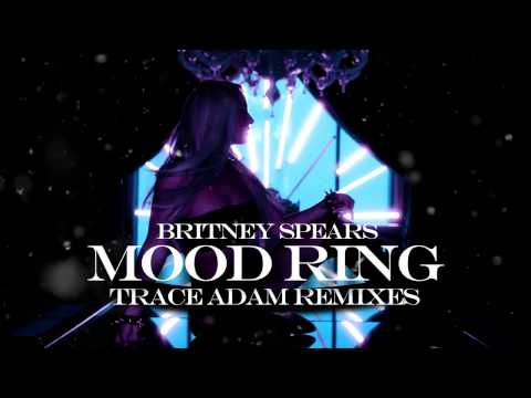 Britney Spears - Mood Ring (Trace Adam Remixes)