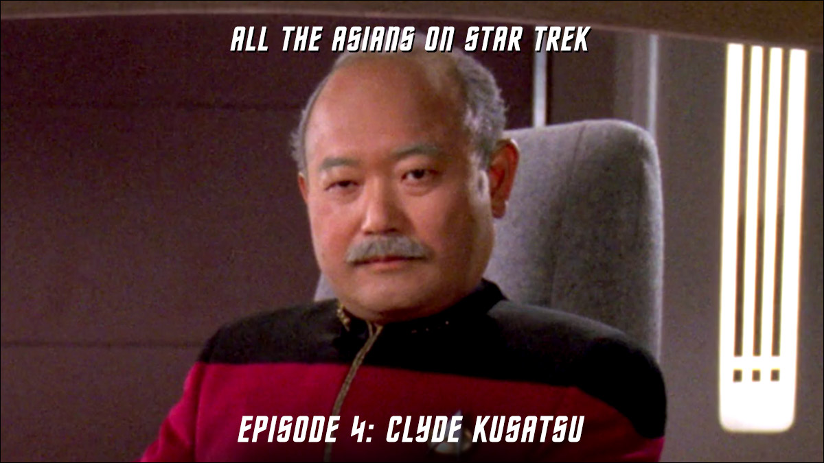 All The Asians On Star Trek – Episode 04: Clyde Kusatsu