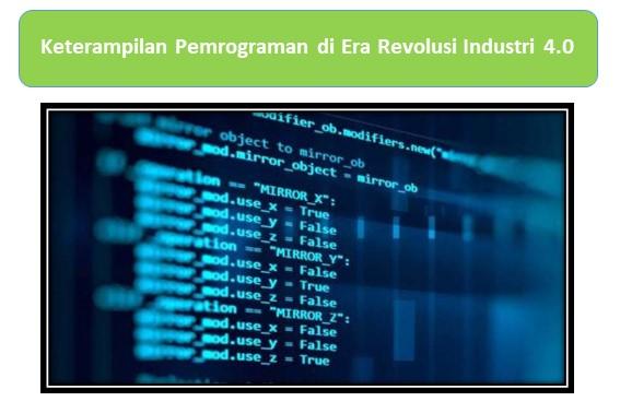 Pentingnya Keterampilan Pemrograman di Era Revolusi Industri 4.0