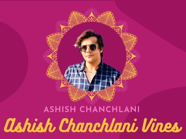 Ashish chanchlani vines