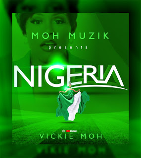 [MUSIC+VIDEO]  Vickie Moh - Nigeria