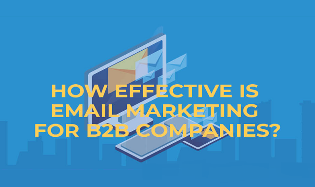 Email Marketing is the ultimate solution for B2B companies