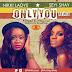 "Music: Nikki Laoye ""Only You"" ft. Seyi Shay"