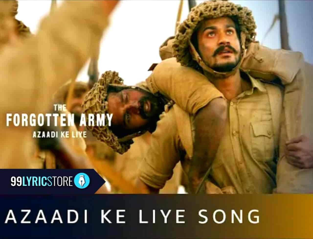 Azaadi Ke Liye Song Lyrics Images From Album The Forgotten Army