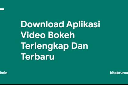 Download Aplikasi Video Bokeh Terlengkap Dan Terbaru