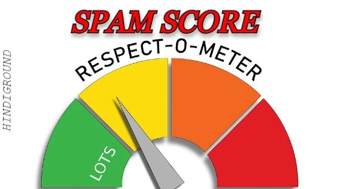 Spam Score Kya hai ? कैसे कम करें।