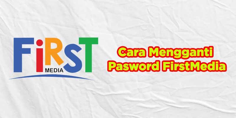 cara mengganti password wifi firstmedia