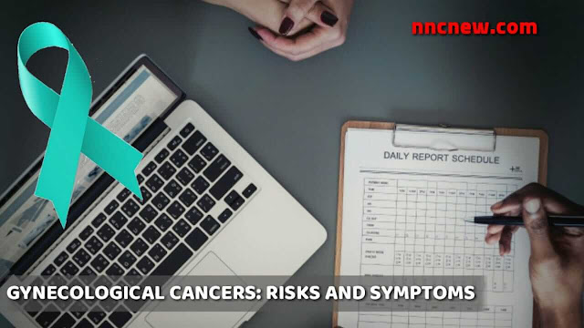 GYNECOLOGICAL CANCERS RISKS AND SYMPTOMS