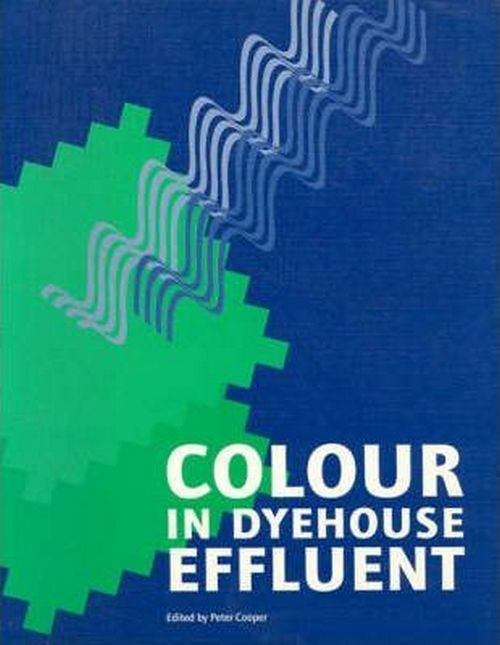 Colour in Dyehouse Effluent Edited by Peter Cooper