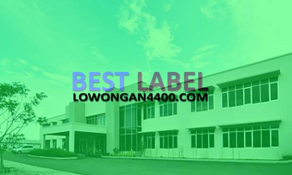 Lowongan Kerja PT. Best Label Cikarang Terbaru