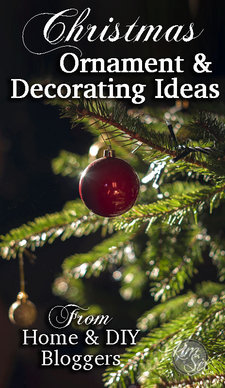 Christmas Ornament and Decorating Ideas from Today's Top DIY Bloggers