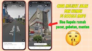 Cara Melihat Rumah Dan Jalan Di Google Maps