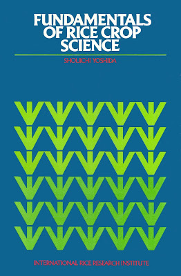 [EBOOK] FUNDAMENTALS OF RICE CROP SCIENCE, SHOUICHI YOSHIDA, THE INTERNATIONAL RICE RESEARCH INSTITUTE (IRRI)