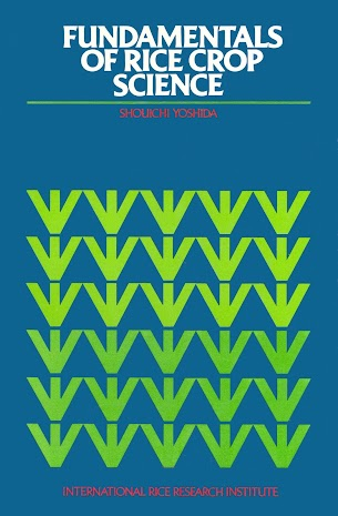 [EBOOK] FUNDAMENTALS OF RICE CROP SCIENCE, SHOUICHI YOSHIDA, THE INTERNATIONAL RICE RESEARCH INSTITUTE (IRRI)