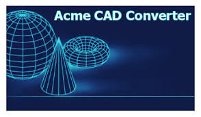 Acme CAD Converter 2019 V8.9.8.1482 Full Version