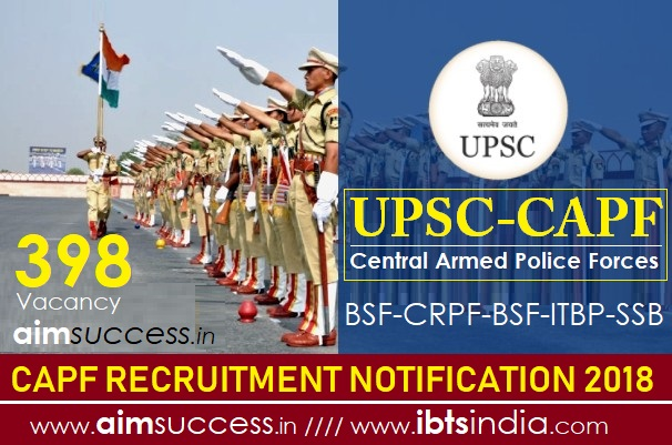 UPSC CAPF Recruitment Notification 2018 398 Vacancy