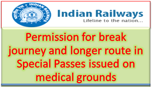 permission-for-break-journey-and-longer-route-in-special-passes-issued-on-medical-grounds-paramnews