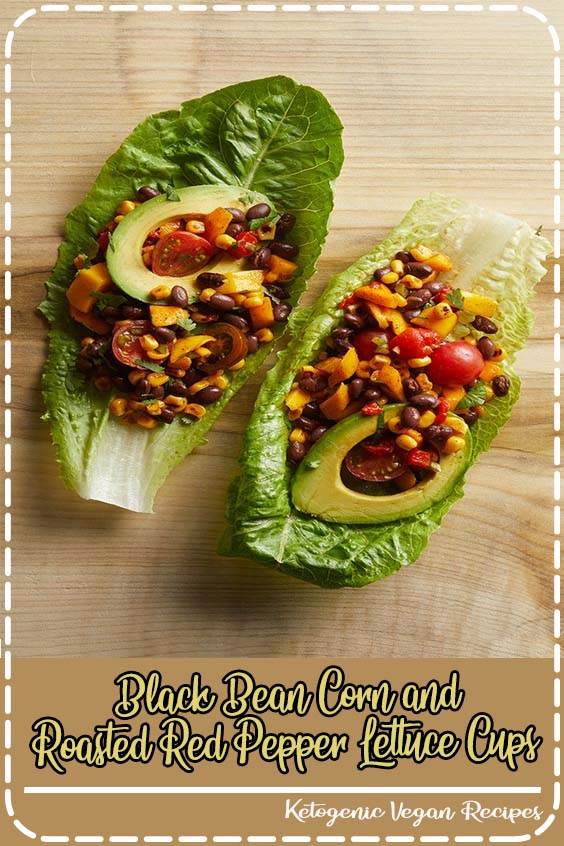 s easy enough for lunch but elegant enough for a dinner party Black Bean Corn and Roasted Red Pepper Lettuce Cups