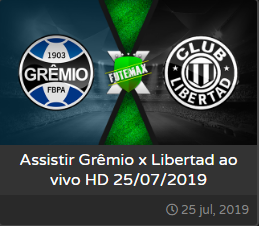 Assistir Grêmio x Libertad ao vivo dia 25/07/2019 às 21h30 - Libertadores da América - Transmissão do FACEBOOK WATCH  (FUTEMAX)