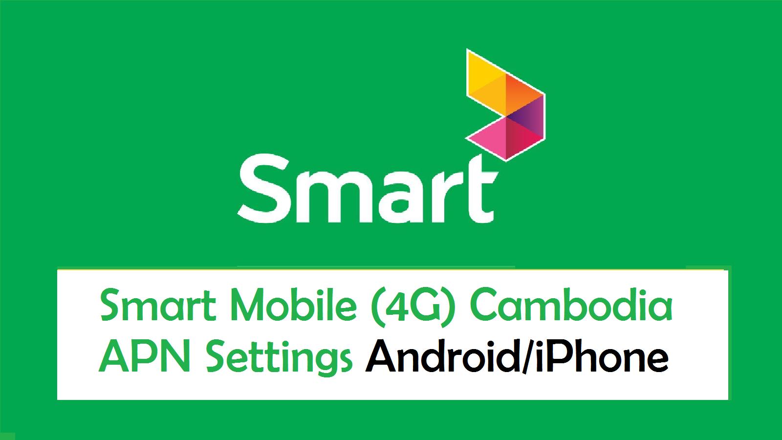 Smart Mobile (4G) Cambodia APN