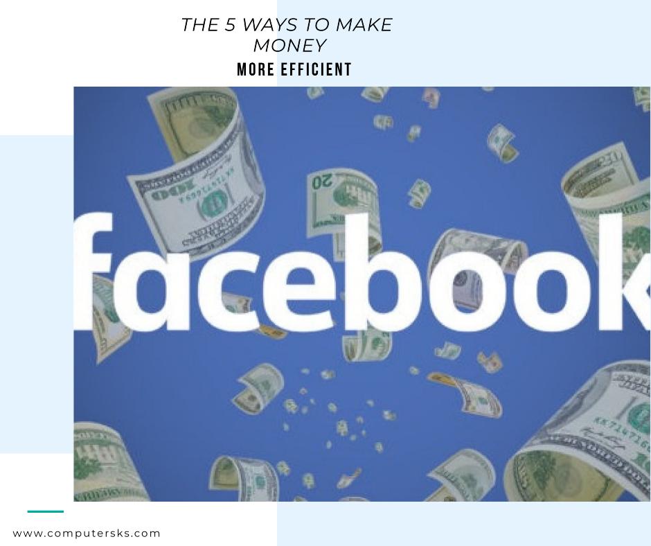 Les 5 façons pour gagner de l'argent sur Facebook