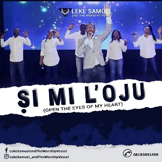 Leke Samuel and The Worship Vessel - ''Si Mi L'oju'' (Open the Eyes of my Heart) || @theworshipvessel