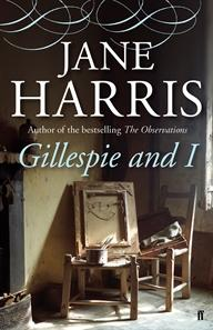 Gillespie and I by Jane Harris book cover