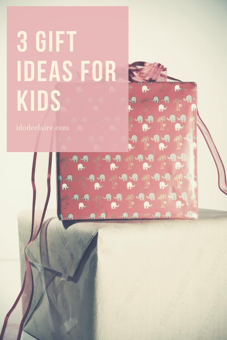 3 Gift Ideas for Kids