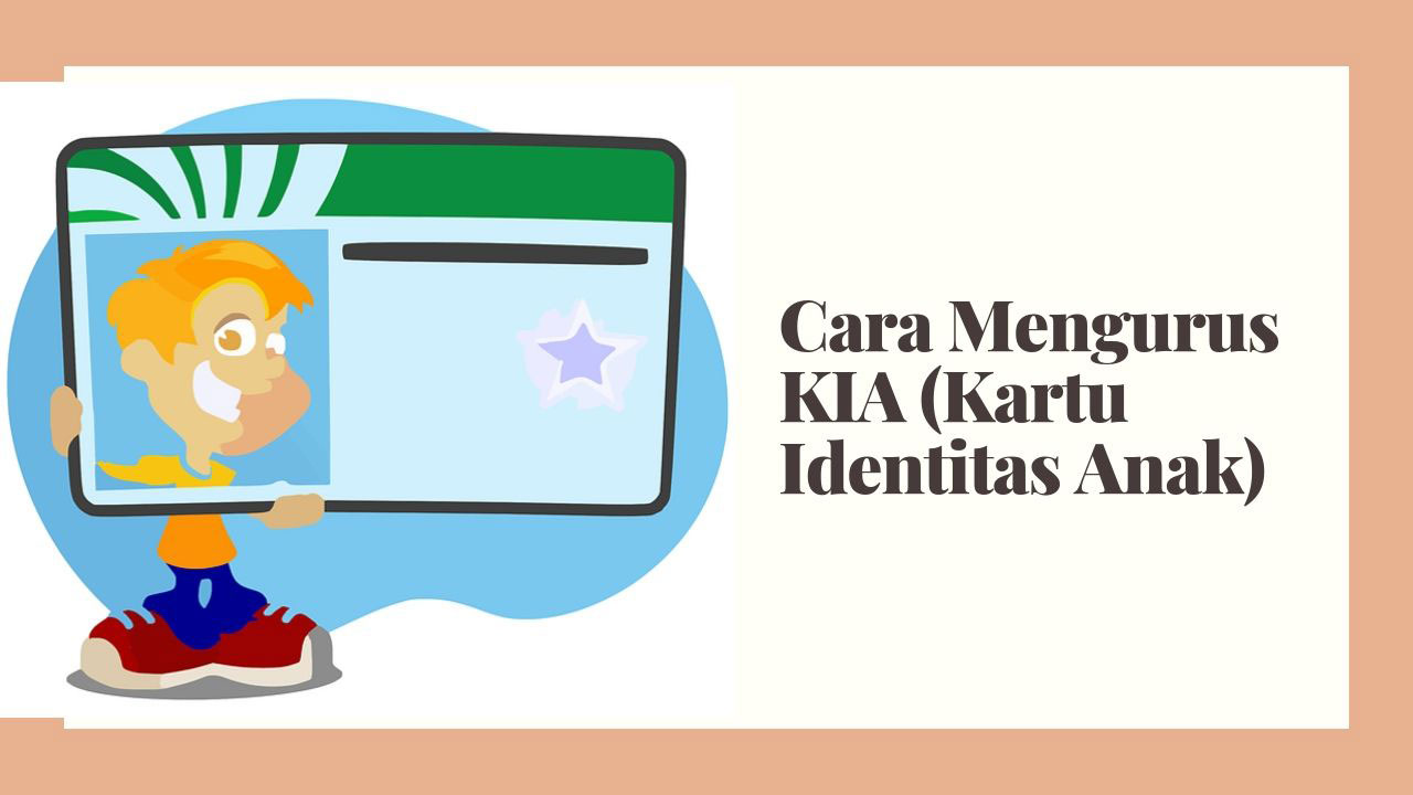 cara mengurus kartu identitas anak