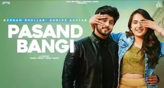 PASAND BANGI Lyrics - Gurnam Bhullar x Gurlez Akhtar