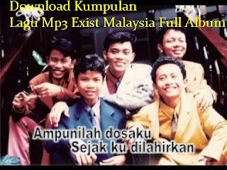 Download Kumpulan Lagu Mp3 Exist Malaysia Full Album