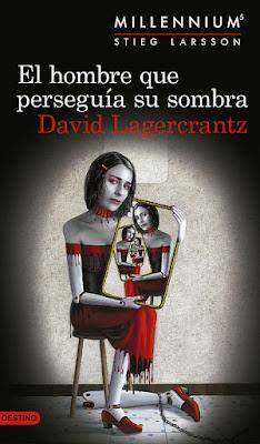 LIBRO - El hombre que perseguía su sombra Serie Millennium 5 David Lagercrantz (Destino - 7 Septiembre 2017) Novela Negra - Thriller - Literatura COMPRAR ESTE LIBRO EN AMAZON ESPAÑA
