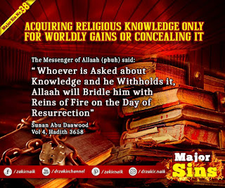 MAJOR SIN. 38.2. ACQUIRING RELIGIOUS KNOWLEDGE ONLY FOR WORLDLY GAINS OR CONCEALING IT