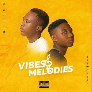 [ALBUM]: VIBES & MELODIES- KALITO / JAYWONDER