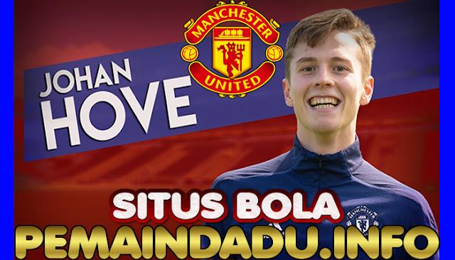 Manchester United Incar Wonderkid Norwegia Johan Hove