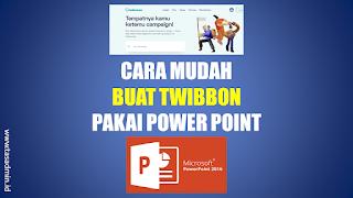 Cara Buat Twibbon Pakai Power Point