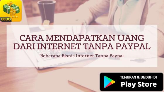 Cara Mendapatkan Uang di Internet Tanpa Paypal