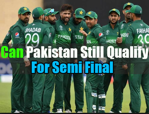 How Pakistan Can Qualify For Semi-Final in World Cup 2019