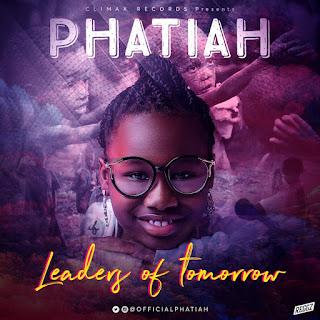 MUSIC+VIDEO: PHATIAH - LEADERS OF TOMORROW
