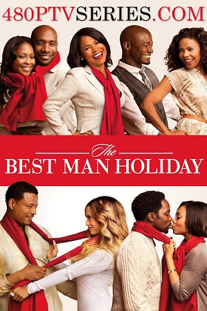 The Best Man Holiday (2013) 350MB Full Hindi Dual Audio Movie Download 480p Bluray thumbnail