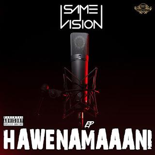 Same Vision - Hawenamaaani (EP) ( 2019 ) [DOWNLOAD]
