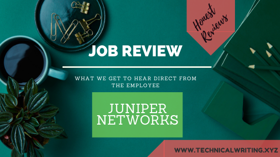 My Job Review  Technical Writing   Juniper Networks