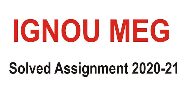 IGNOU MEG Solved Assignment;  MEG Solved Assignment; MEG Assignment